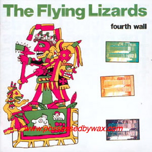 FLYING LIZARDS, THE - Fourth Wall - 33T