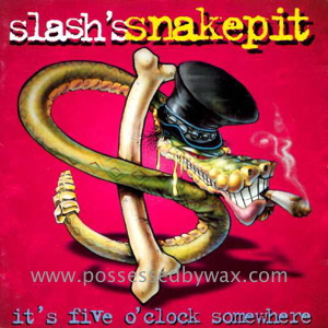 It's Five O'clock Somewhere - Slash's Snakepit